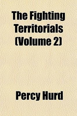 The Fighting Territorials (Volume 2) (Paperback): Percy Hurd