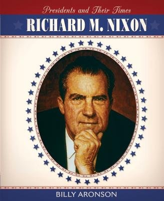 Richard M. Nixon (Hardcover): Billy Aronson