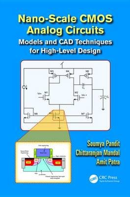 Nano-scale CMOS Analog Circuits - Models and CAD Techniques for High-Level Design (Electronic book text): Soumya Pandit,...