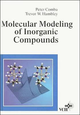 Molecular Modeling of Inorganic Compounds (Electronic book text, 2nd Revised edition): Peter Comba, Trevor W. Hambley
