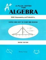 A-Plus Notes for Algebra (Paperback, 3rd): Rong Yang: 9780965435284