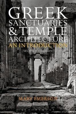 Greek Sanctuaries and Temple Architecture - An Introduction (Paperback, 2nd Revised edition): Mary Emerson