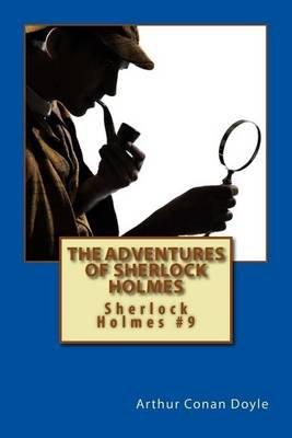 The Adventures of Sherlock Holmes - Sherlock Holmes #9 (Paperback): Arthur Conan Doyle