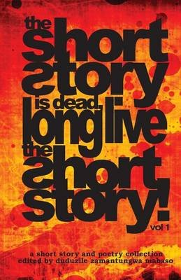 The Short Story Is Dead, Long Live the Short Story! (Paperback): Various Authors