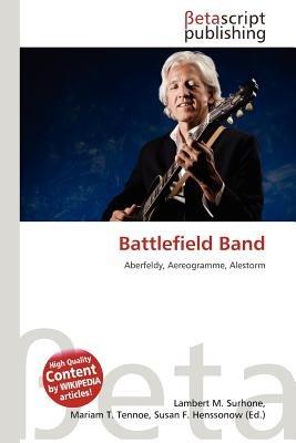 Battlefield Band (German, Paperback): Lambert M. Surhone, Mariam T. Tennoe, Susan F. Henssonow