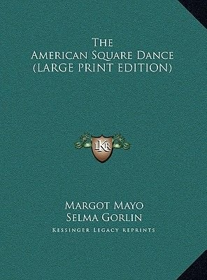 The American Square Dance (Large print, Hardcover, Large type / large print edition): Margot Mayo