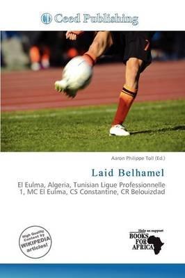 Laid Belhamel (Paperback): Aaron Philippe Toll