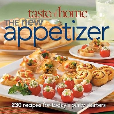 Taste of Home: The New Appetizer - The Best Recipes for Today's Party Starters (Hardcover): Catherine / Cassidy