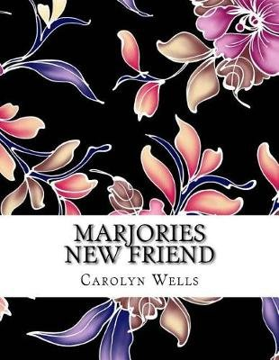 Marjories New Friend (Paperback): Carolyn Wells