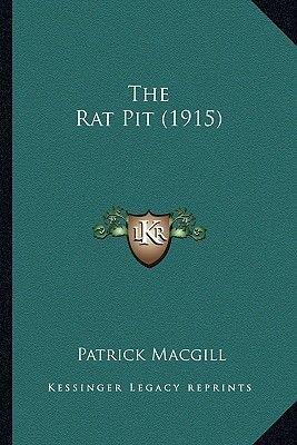 The Rat Pit (1915) (Paperback): Patrick MacGill