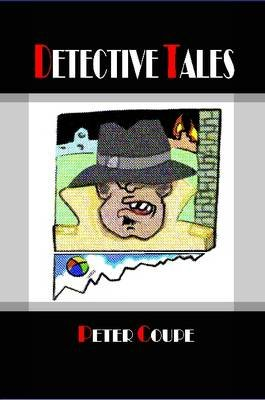 Detective Tales (Paperback): Peter Coupe