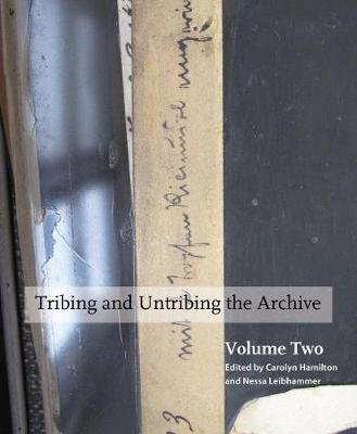 Tribing and Untribing the Archive, Volume Two
