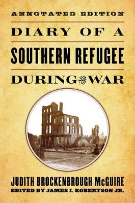 Diary of a Southern Refugee During the War (Electronic book text, Edition ed.): James I. Robertson