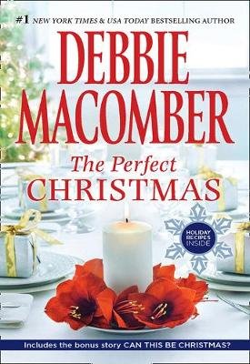The Perfect Christmas - The Perfect Christmas / Can This be Christmas? (Electronic book text): Debbie Macomber