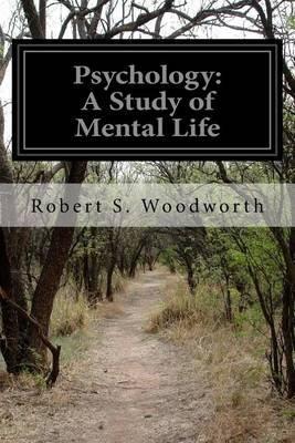 Psychology - A Study of Mental Life (Paperback): Robert S Woodworth