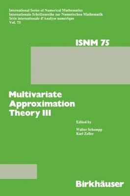 Multivariate Approximation Theory III - Proceedings of the Conference at the Mathematical Research Institute at Oberwolfach,...