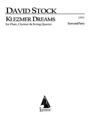 Klezmer Dreams for Flute, Clarinet and String Quartet - Score and Parts (Paperback):