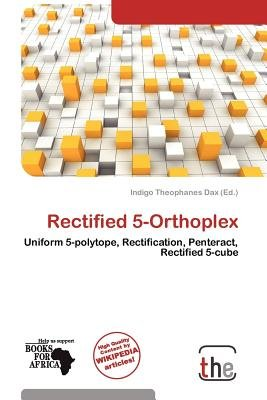 Rectified 5-Orthoplex (Paperback): Indigo Theophanes Dax