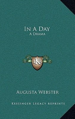In a Day - A Drama (Hardcover): Augusta Webster