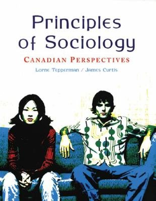 Principles of Sociology - Canadian Perspectives (Paperback): Tepperman