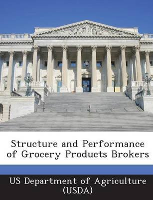 Structure and Performance of Grocery Products Brokers (Paperback):