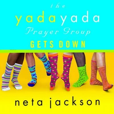 The Yada Yada Prayer Group Gets Down (Downloadable audio file): Neta Jackson