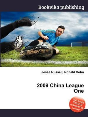 2009 China League One (Paperback): Jesse Russell, Ronald Cohn