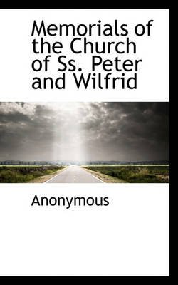 Memorials of the Church of SS. Peter and Wilfrid (English, Latin, Paperback): Anonymous