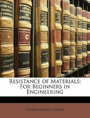 Resistance of Materials - For Beginners in Engineering (Paperback): Stephen Elmer Slocum