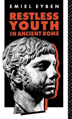 Restless Youth in Ancient Rome (Electronic book text, Revised ed.): Emiel Eyben