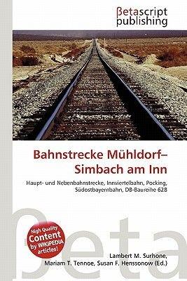 Bahnstrecke M Hldorf-Simbach Am Inn (German, Paperback): Lambert M. Surhone, Mariam T. Tennoe, Susan F. Henssonow