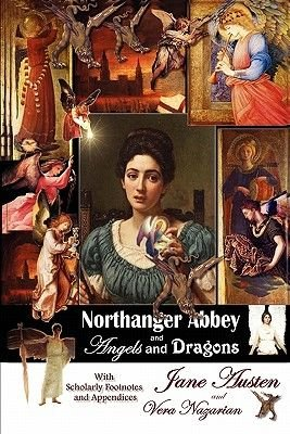Northanger Abbey and Angels and Dragons (Paperback): Jane Austen, Vera Nazarian