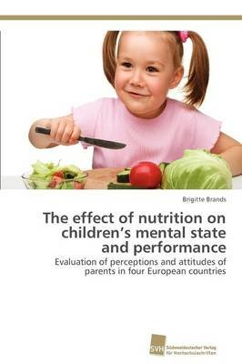 The Effect of Nutrition on Children's Mental State and Performance (Paperback): Brigitte Brands