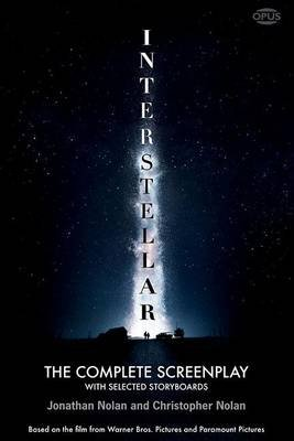 Interstellar - The Complete Screenplay with Selected Storyboards (Paperback): Christopher Nolan