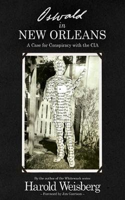 Oswald in New Orleans - A Case for Conspiracy with the CIA (Paperback): Harold Weisberg
