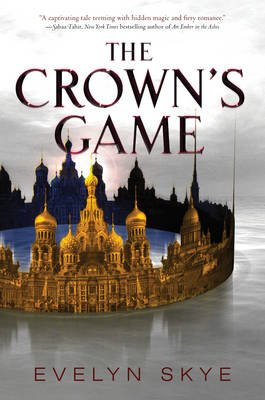 The Crown's Game (Hardcover): Evelyn Skye