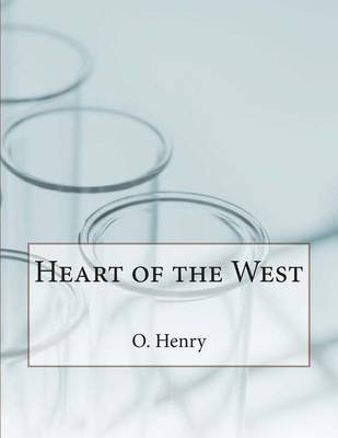 Heart of the West (Paperback): O Henry