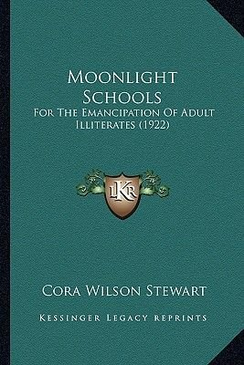Moonlight Schools - For the Emancipation of Adult Illiterates (1922) (Paperback): Cora Wilson Stewart
