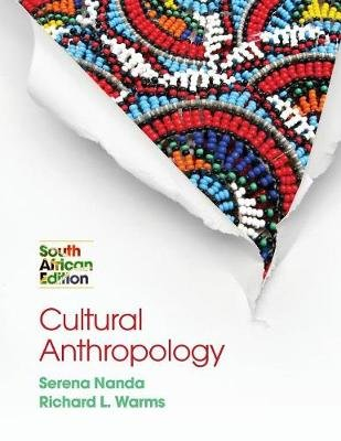 Cultural Anthropology - South African Edition (Paperback): Serena Nanda, Richard Warms