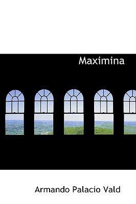 Maximina (Hardcover): Armando Palacio Valdes