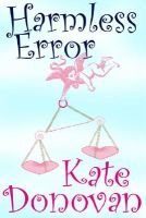 Harmless Error (Electronic book text): Kate Donovan, Kate Donavan