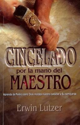 Cincelado Por la Mano del Maestro (English, Spanish, Paperback): Erwin W Lutzer