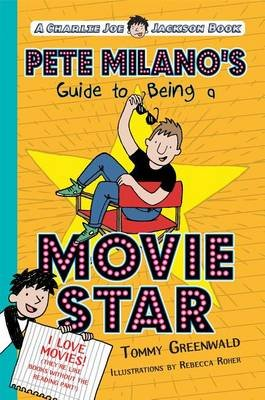 Pete Milano's Guide to Being a Movie Star (Electronic book text): Tommy Greenwald