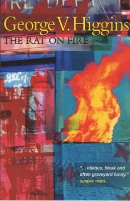 Rat on Fire (Electronic book text): George V. Higgins