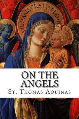 On the Angels (Paperback): St Thomas Aquinas