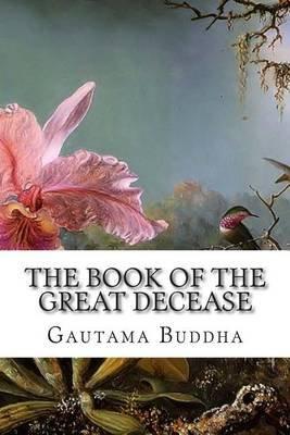 The Book of the Great Decease - Maha-Parinibbana-Sutta (Paperback): Gautama Buddha
