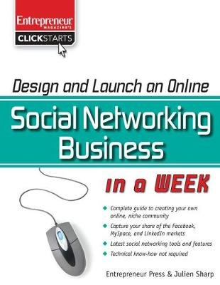 Design and Launch an Online Social Networking Business in a Week (Paperback): Julien Sharp
