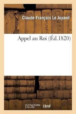 Appel Au Roi (French, Paperback): Claude Francois Le Joyand