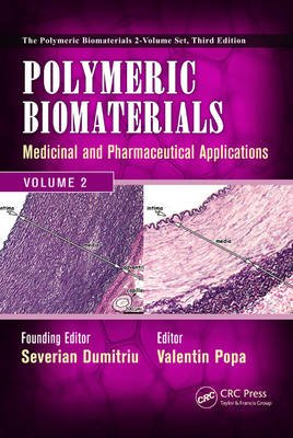 Polymeric  Biomaterials - Medicinal and Pharmaceutical Applications, Volume 2 (Hardcover, New): Severian Dumitriu, Valentin Popa