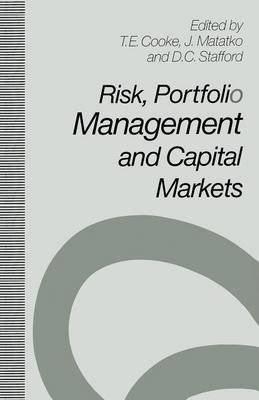 Risk, Portfolio Management and Capital Markets 1992 (Paperback, 1st ed. 1992): Terence E Cooke